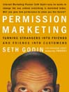 Permission Marketing (MP3): Turning Strangers into Friends, and Friends into  Customers